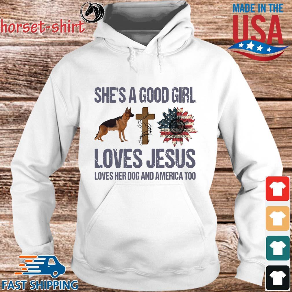 She's a good girl loves Jesus loves her dog and America too s hoodie trang