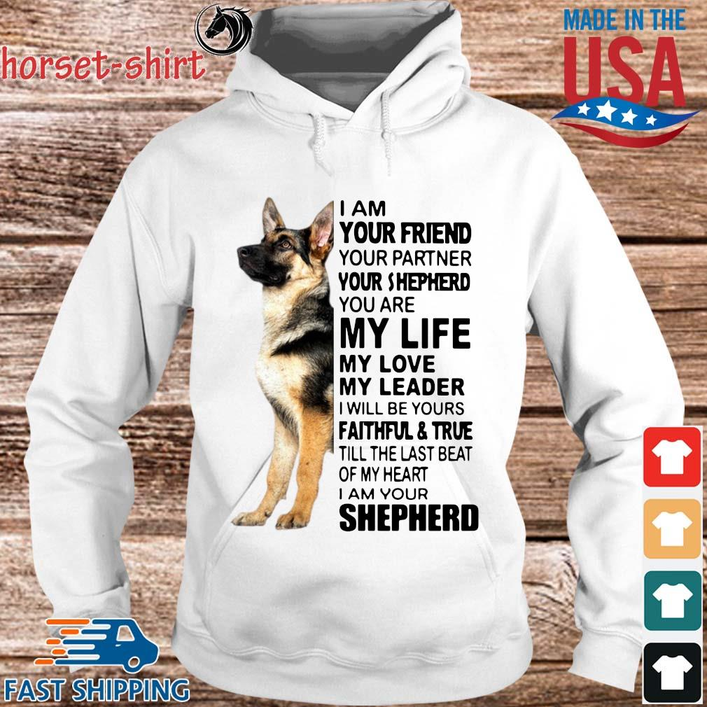 Shepherd I am your friend your partner your shepherd you are my life my love my leader s hoodie trang