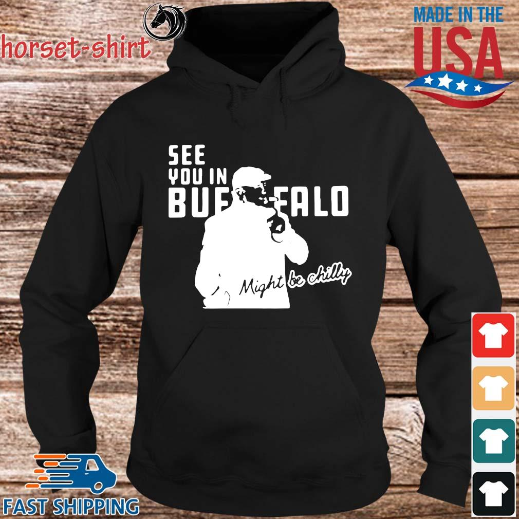 Steve Tasker see you in Buffalo might be chilly s hoodie den