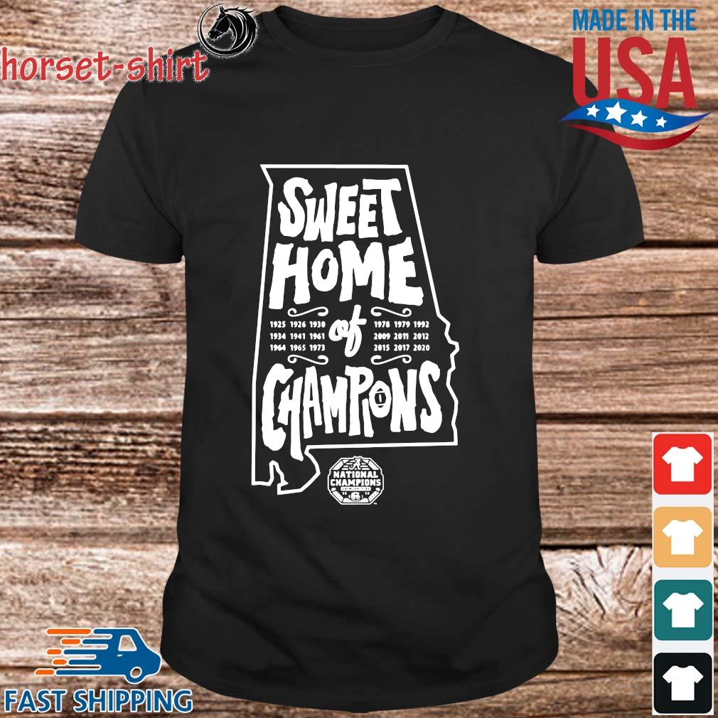 Sweet home of Champions National Championship Alabama Crimson Tide shirt