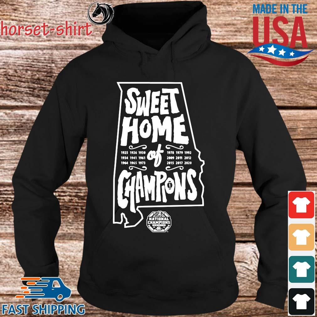 Sweet home of Champions National Championship Alabama Crimson Tide s hoodie den