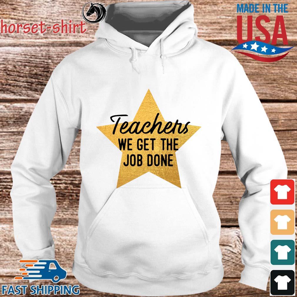 Teachers we get the job done s hoodie trang