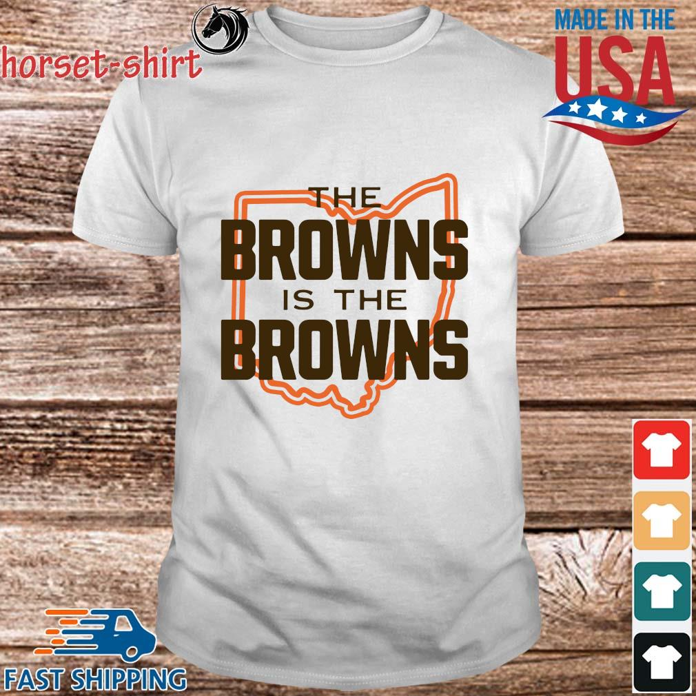 The Browns is the browns shirt
