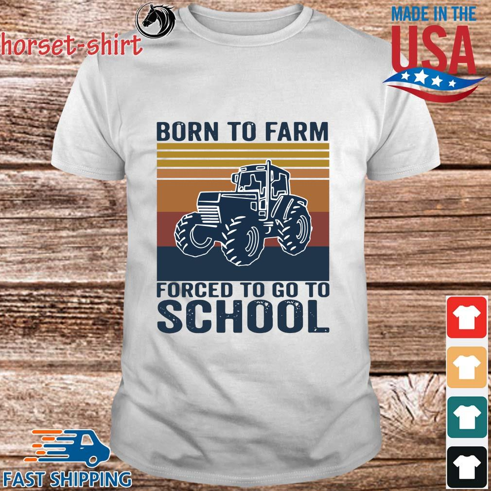 Tractor born to farm forced to go to school vintage shirt