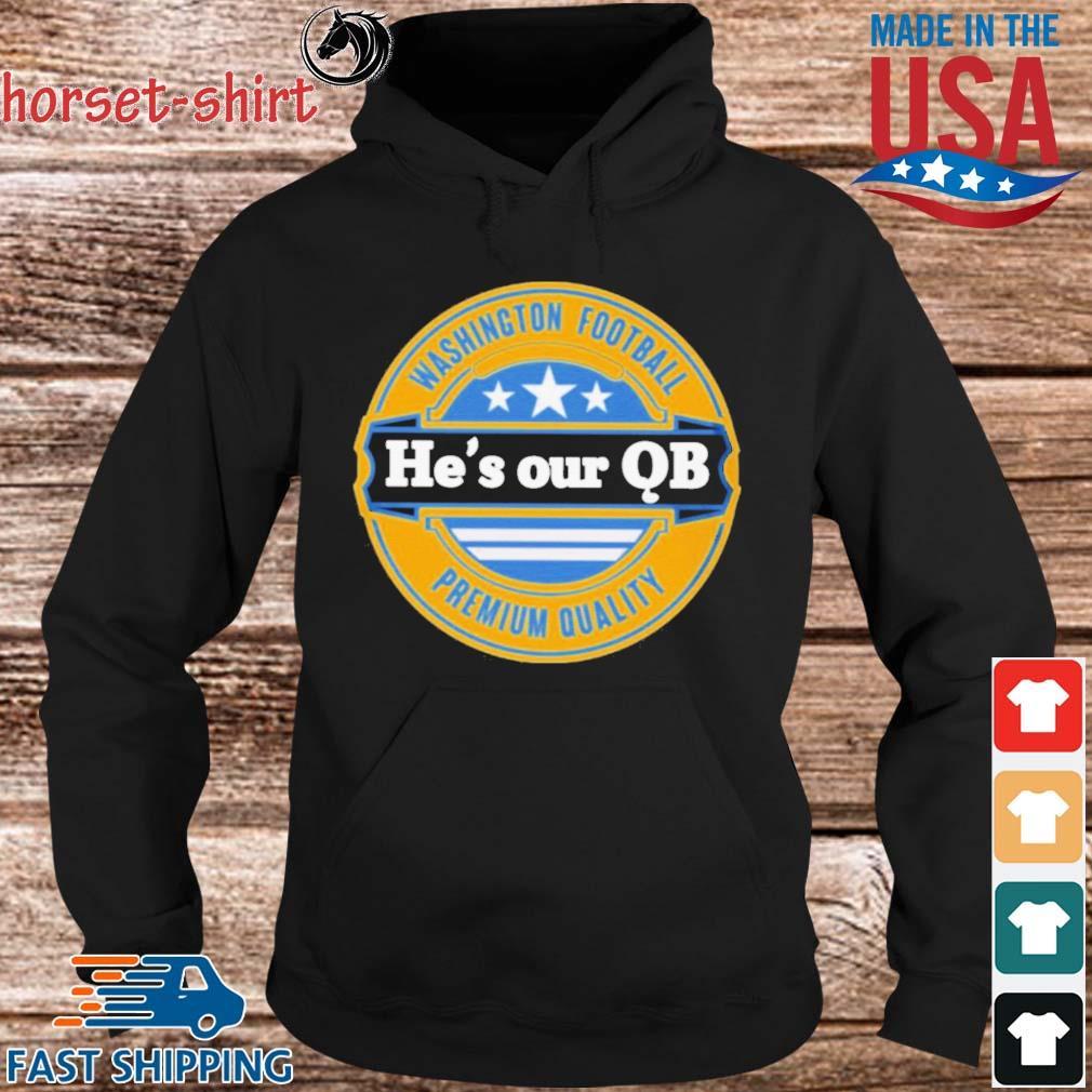 Washington Football He's Our QB Premium Quality Shirt hoodie den