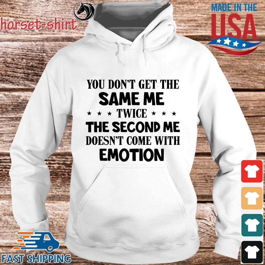 You don't get the same Me twice the second Me doedo't come with emotion s hoodie trang