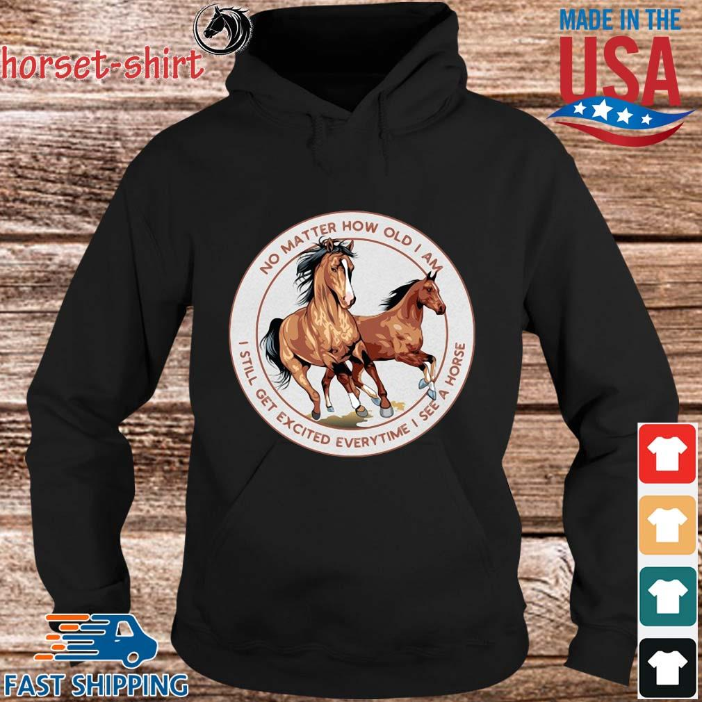 No matter how old I am I still get excited everytime I see a horse s hoodie den